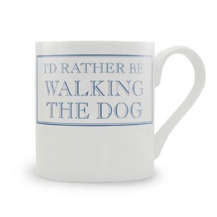 """I'd Rather Be Walking The Dog"" fine bone china mug from Stubbs Mugs"